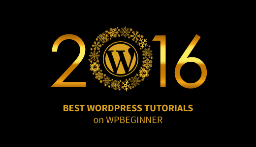 Best of Best WordPress Tutorials von 2016 auf WPBeginner