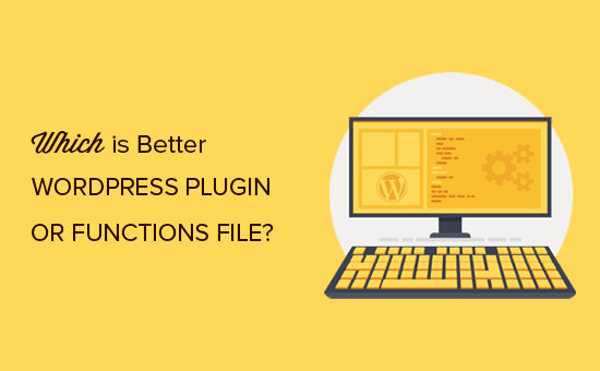 Pluginul WordPress Plugin vs Functions.php (Care este mai bine?)